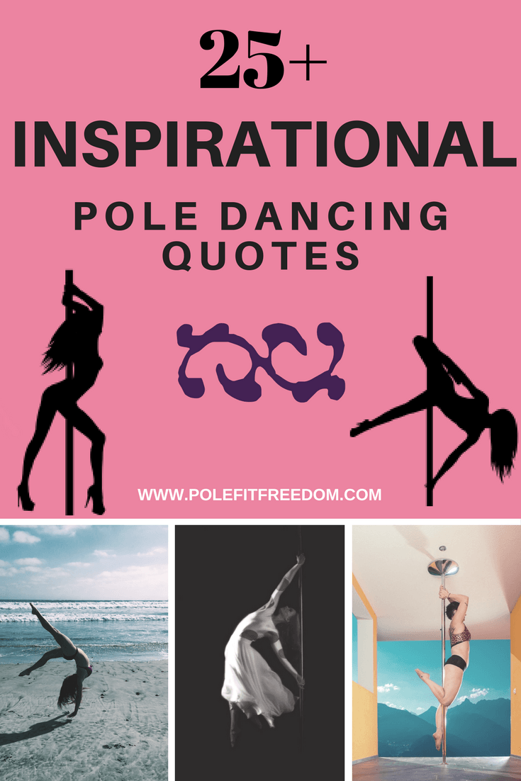 25 Inspirational Pole Dancing Quotes