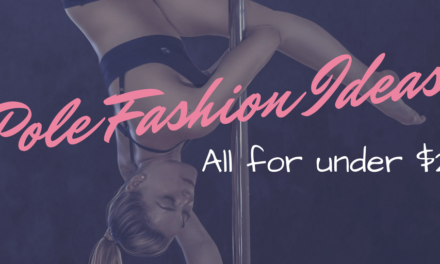 Pole Fashion Ideas For Under $20