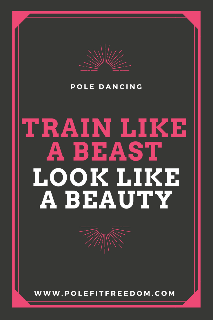 Train Like A Beast Look Like A Beauty - Inspirational Pole Dancing Quotes