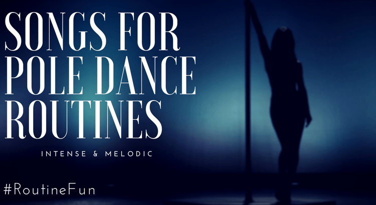 Pole Dancing Songs For Your Next Routine | Pole Fit Freedom