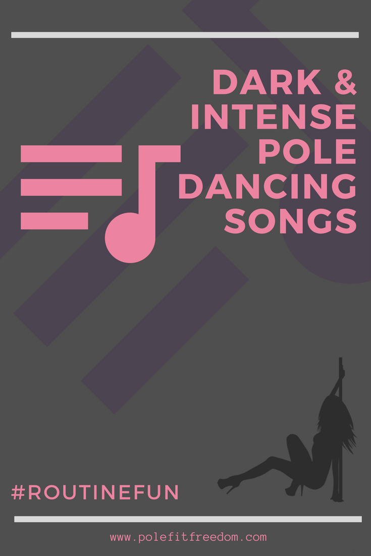 Dark & Intense Pole Dance Songs for your next routine