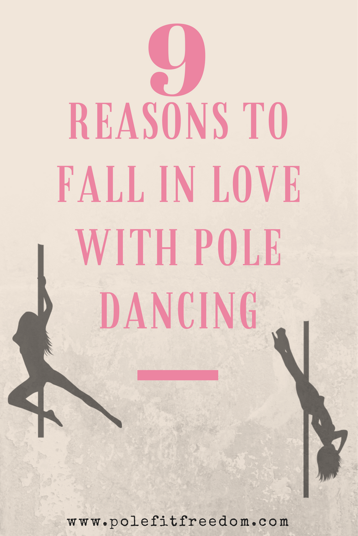 9 reasons to fall in love with pole dancing, pole fitness inspiration, motivation
