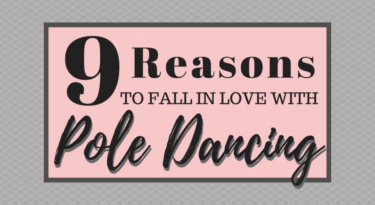 9 Reasons To Fall In Love With Pole Dancing