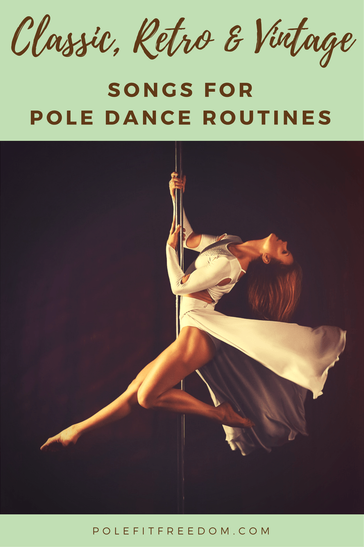 Classic, Retro & Vintage Songs For Pole Dancing Routines