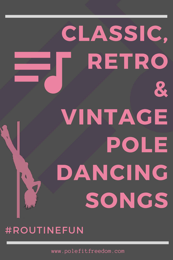 Classic, Retro & Vintage Songs For Pole Dancing Routines - Pole Dance Fitness Inspiration #RoutineFun