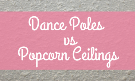 How to use a Dance Pole with a Popcorn Ceiling