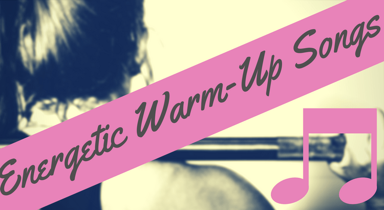 Empowering, Energetic & Motivating Warm-up Songs for your Workout