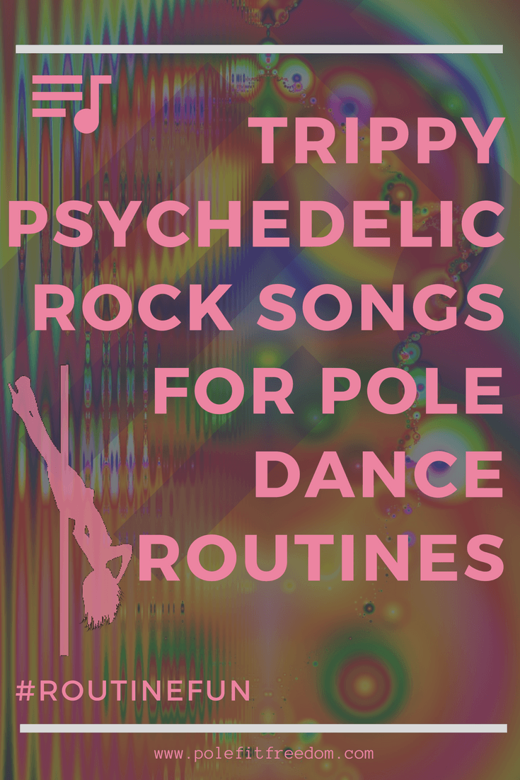 Psychedelic Rock Songs For Pole Dance Routines #RoutineFun #PoleDancing #Fitness