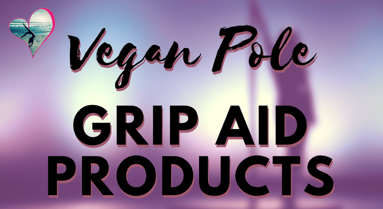 Which Pole Dancing Grip Aids are Vegan-Friendly?