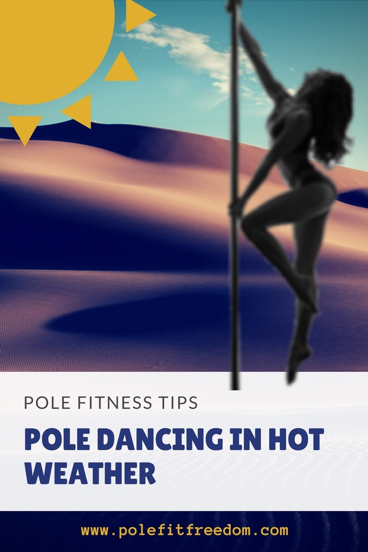 Pole Fitness Tips: Pole Dancing in Hot Weather