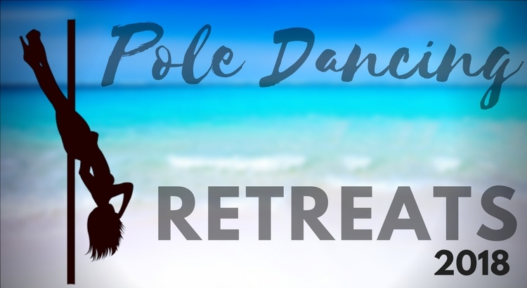 Pole Dance Retreats Happening in 2018