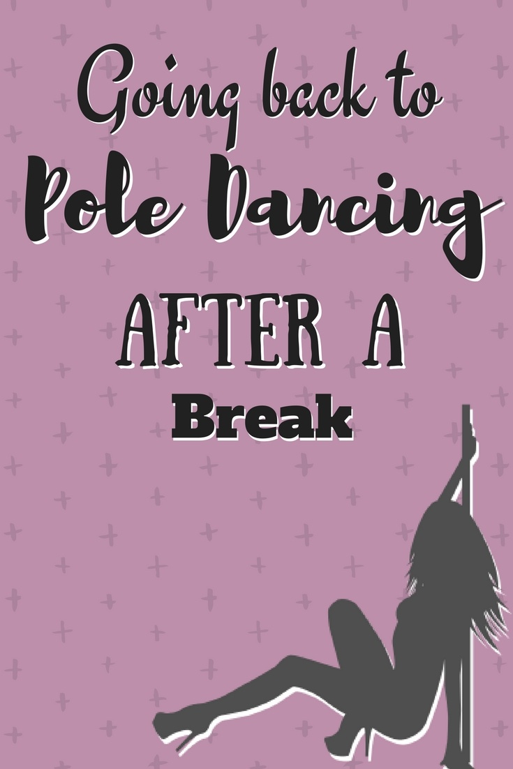 Pole dancing after a long break - tips for getting your strength back