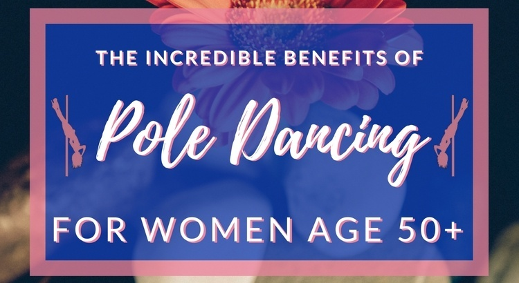 Reasons to Start Pole Dancing if you're Over 50