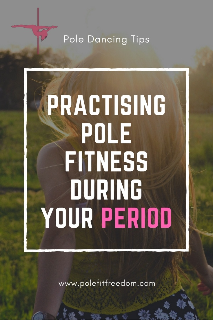 Pole dancing during your period