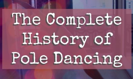The History of Pole Dancing: Where it all Began