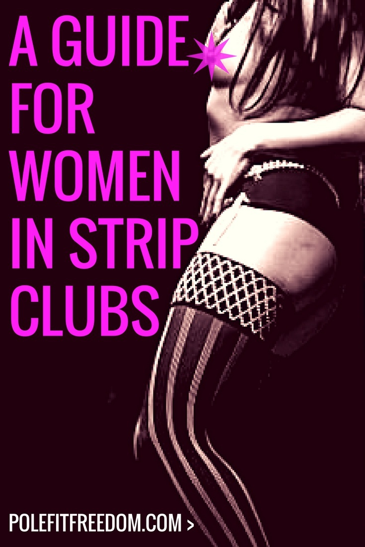 A guide for women in strip clubs - How not to behave and 7 things not to do!