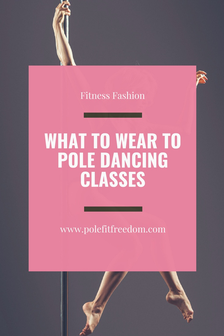 What to wear to pole dancing classes