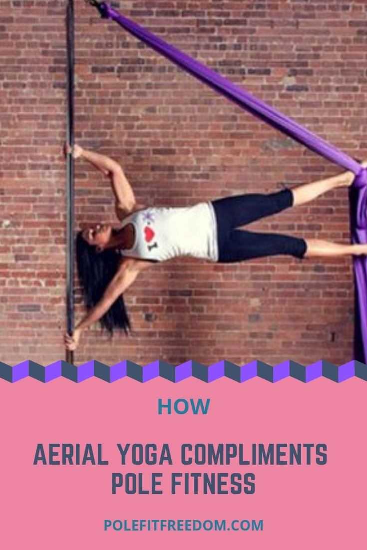 Aerial Yoga and Pole Fitness - How the compliment each other