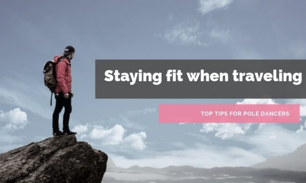 How this Pole Dancer Stays Fit While Traveling [Guest Post]