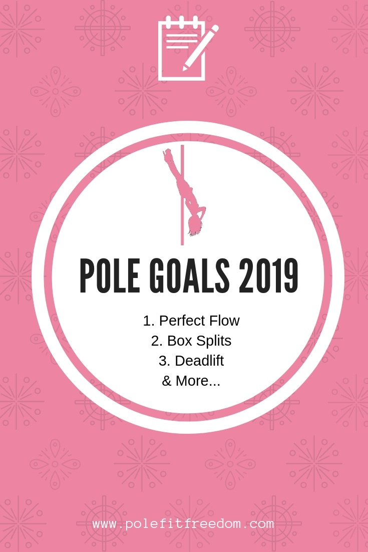 Pole Goals 2019: Perfect Flow, Box Splits, Deadlift and more...