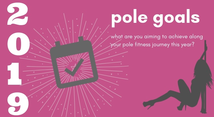 Pole Goals and New Year's Resolutions: 2019 Edition